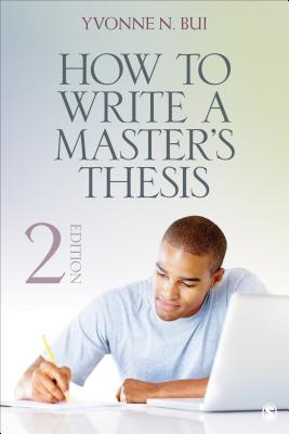 How to Write a Master's Thesis - Bui, Yvonne N