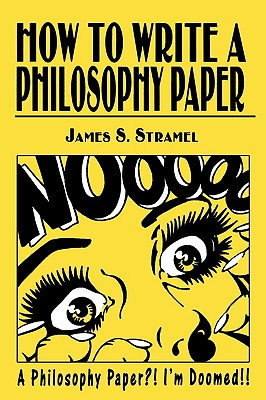 How to Write a Philosophy Paper - Stramel, James S