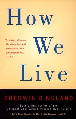 How We Live - Nuland, Sherwin B