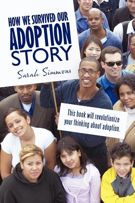 How We Survived Our Adoption Story - Simmons, Sarah