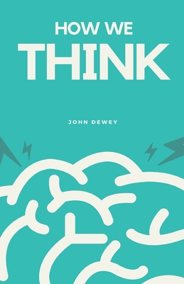 How We Think - Dewey, John