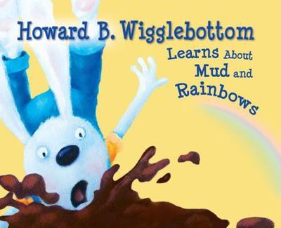 Howard B. Wigglebottom Learns about Mud and Rainbows - Binkow, Howard, and Cornelison, Susan F (Illustrator)