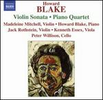 Howard Blake: Violin Sonata; Piano Quartet