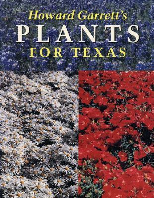 Howard Garrett's Plants for Texas - Garrett, J Howard