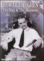 Howard Hughes: The Man & the Madness -