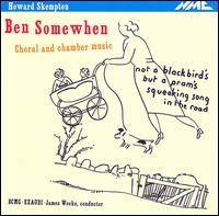 Howard Skempton: Ben Somewhen - Choral & Chamber Music - Birmingham Contemporary Music Group; Julian Warburton (percussion); Richard Jenkinson (cello); Ulrich Heinen (cello);...