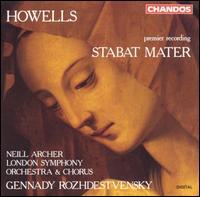 Howells: Stabat Mater - Neill Archer (tenor); London Symphony Chorus (choir, chorus); London Symphony Orchestra; Gennady Rozhdestvensky (conductor)