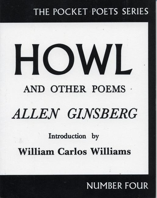 Howl: And Other Poems - Ginsberg, Allen, and Williams, William Carlos (Introduction by)
