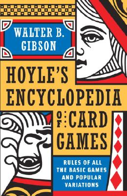 Hoyle's Modern Encyclopedia of Card Games: Rules of All the Basic Games and Popular Variations - Gibson, Walter B