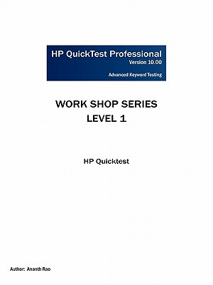 HP Quicktest Professional Workshop Series: Level 1: HP Quicktest - Rao, Ananth