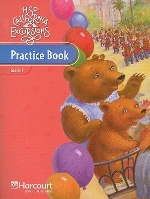 HSP California Excursions: Practice Book, Grade 1 - Harcourt (Creator)
