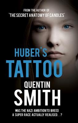 Huber's Tattoo - Smith, Quentin