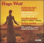 Hugo Wolf: Italienisches Liederbuch; Goethe-Lieder; Keller-Lieder