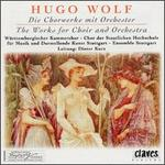 Hugo Wolf: The Works for Choir and Orchestra