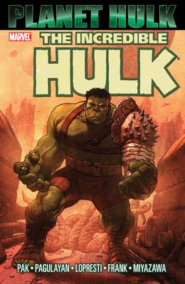 Hulk: Planet Hulk - Pak, Greg (Text by)