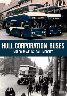 Hull Corporation Buses - Wells, Malcolm, and Morfitt, Paul