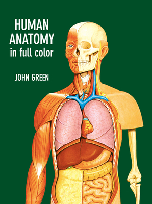 Human Anatomy in Full Color - Green, John, and Harcup, John W