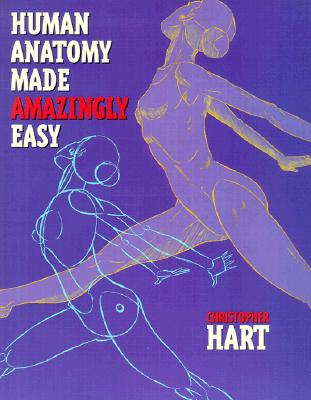 Human Anatomy Made Amazingly Easy - Hart, Christopher