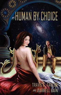 Human by Choice - Taylor, Travis S, and Bain, Darrell