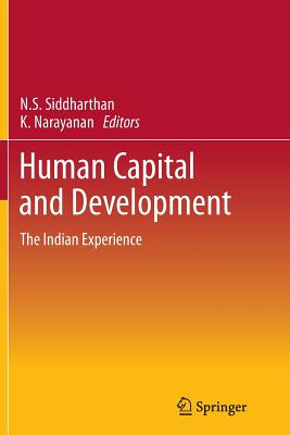 Human Capital and Development: The Indian Experience - Siddharthan, Natteri (Editor)