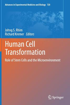 Human Cell Transformation: Role of Stem Cells and the Microenvironment - Rhim, Johng S (Editor), and Kremer, Richard (Editor)
