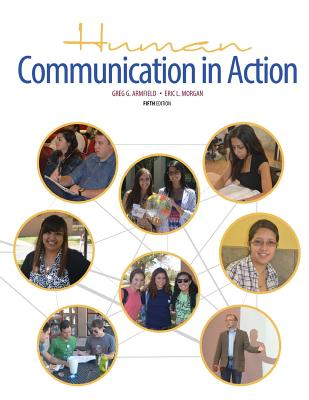 Human Communication in Action - Morgan, Eric Lee, and Armfield, Greg G.