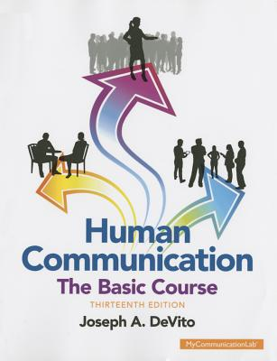 Human Communication: The Basic Course - DeVito, Joseph A