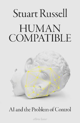 Human Compatible: AI and the Problem of Control - Russell, Stuart