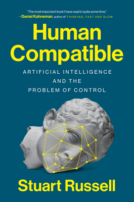 Human Compatible: Artificial Intelligence and the Problem of Control - Russell, Stuart