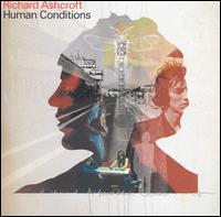 Human Conditions - Richard Ashcroft