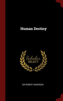 Human Destiny - Anderson, Sir Robert