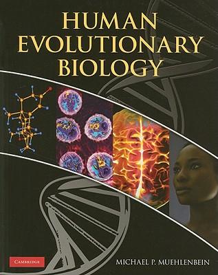 Human Evolutionary Biology - Muehlenbein, Michael P. (Editor)