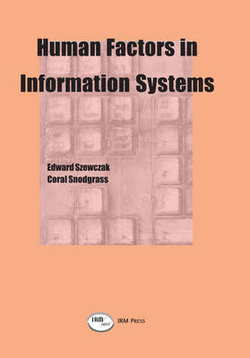 Human Factors in Information Systems - Szewczak, Edward J (Editor), and Snodgrass, Coral R (Editor)