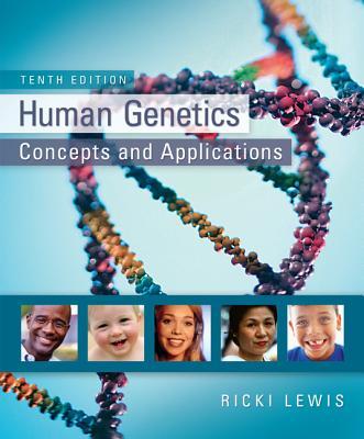 Human Genetics: Concepts and Applications - Lewis, Ricki, Dr.