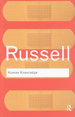 Human Knowledge: Its Scope and Limits - Russell, Bertrand, Earl, and Slater, John G (Introduction by)