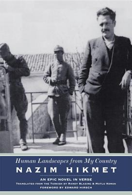 Human Landscapes from My Country: An Epic Novel in Verse - Hikmet, Nazim, and Blasing, Randy (Translated by), and Konuk Blasing, Mutlu (Translated by)