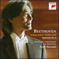 Human Misery, Human Love: Beethoven's Symphony No. 9 - Erin Wall (soprano); Mihoko Fujimura (mezzo-soprano); Mikhail Petrenko (bass); Simon O'Neill (tenor); Yann Martel;...