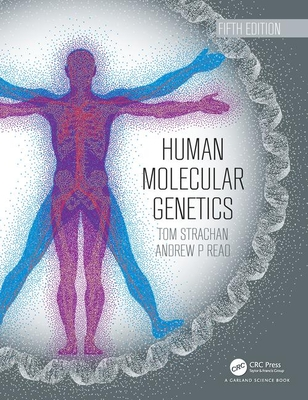 Human Molecular Genetics - Strachan, Tom, and Read, Andrew