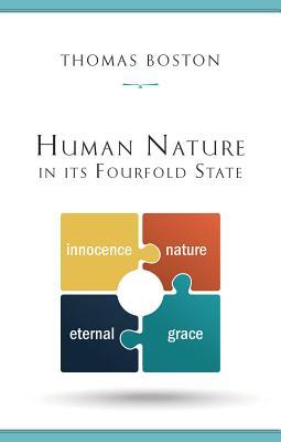 Human Nature in Fourfold State - Boston, Thomas D, and Calvin, John