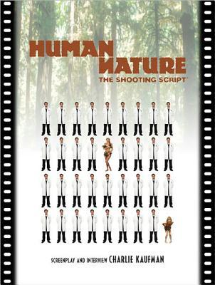 Human Nature: The Shooting Script - Kaufman, Charlie