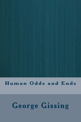 Human Odds and Ends - Gissing, George
