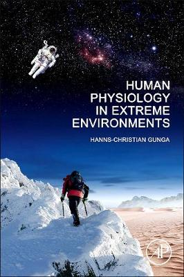 Human Physiology in Extreme Environments - Gunga, Hanns-Christian