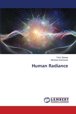 Human Radiance - Zokaee, Farin, and Kozlowski, Miroslaw