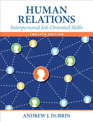 Human Relations: Interpersonal Job-Oriented Skills - DuBrin, Andrew J.