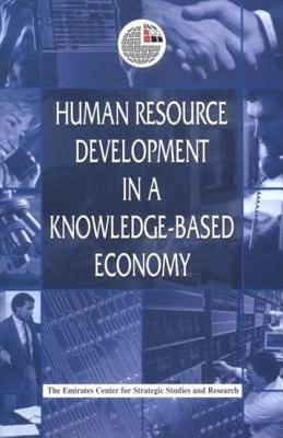 Human Resource Development in a Knowledge-Based Economy - Emirates Center for Strategic Studies and Research (Editor)