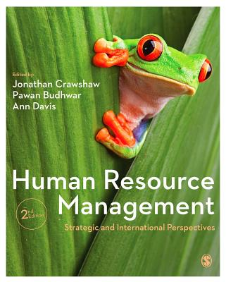 Human Resource Management: Strategic and International Perspectives - Crawshaw, Jonathan (Editor), and Budhwar, Pawan S. (Editor), and Davis, Ann (Editor)