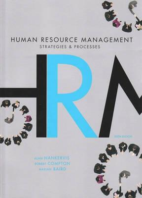 Human Resource Management: Strategies and Processes - Plus Workchoices Update - Nankervis, Alan, and Compton, Robert, and Baird, Marian