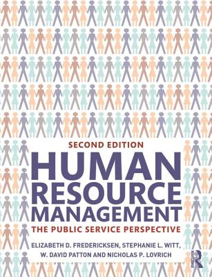 Human Resource Management: The Public Service Perspective - Fredericksen, Elizabeth D., and Witt, Stephanie L., and Patton, W. David