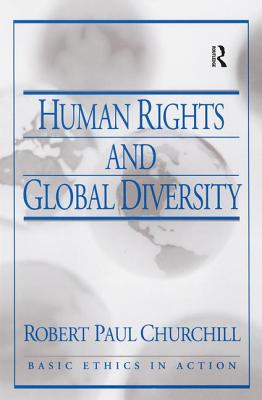 Human Rights and Global Diversity - Churchill, R Paul