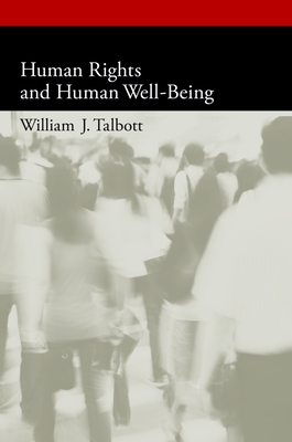 Human Rights and Human Well-Being - Talbott, William J